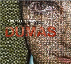 Dumas/ Fixer Le Temps [Audio CD] Dumas
