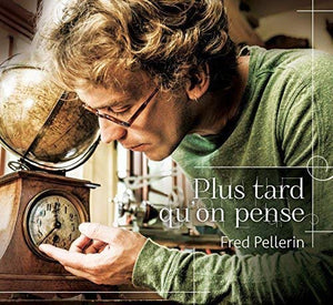 Fred Pellerin / Plus Tard Qu'on Pense - CD (Used)