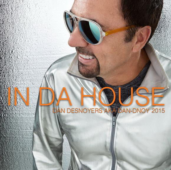 Dan Desnoyers  ‎/ In Da House 2015 - CD