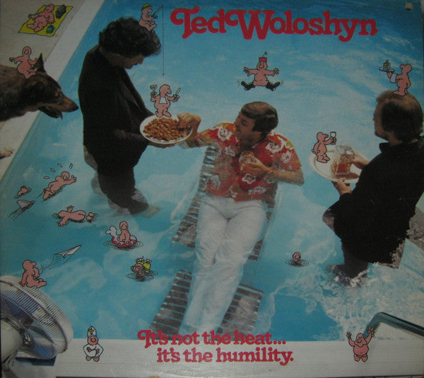 Ted Woloshyn ‎/ It's Not The Heat... It's The Humidity - LP (used)