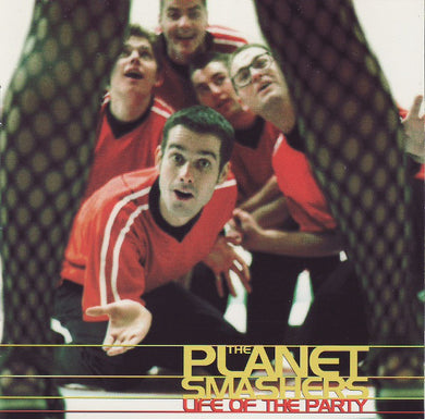 The Planet Smashers ‎/ Life Of The Party - CD