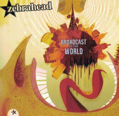 Zebrahead ‎/ Broadcast To The World - LP GOLD