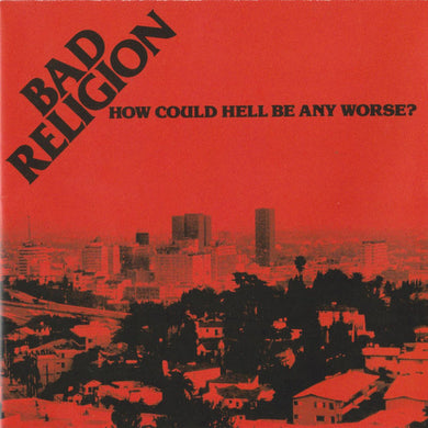 Bad Religion ‎/ How Could Hell Be Any Worse? - CD