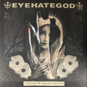 EyeHateGod ‎/ A History Of Nomadic Behavior - LP