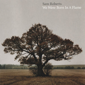 Sam Roberts / We Were Born In A Flame - CD (Used)