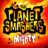 The Planet Smashers ‎/ Mighty - LP Used yellow