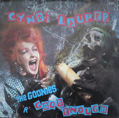 Cyndi Lauper ‎/ The Goonies 'R' Good Enough - LP Used 12''