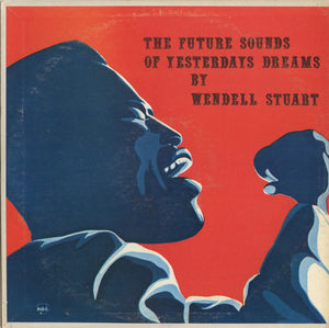 Wendell Stuart ‎/ The Future Sounds Of Yesterdays Dreams - LP Used