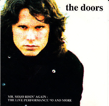 The Doors ‎/ Mr. Mojo Risin' Again - The Live Perfomance '93 And More - CD Used
