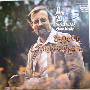Roger Whittaker / Mes 20 meilleures chansons - LP (used)