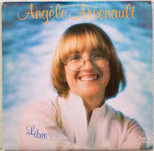 Angèle Arsenault / Libre - LP (Used)