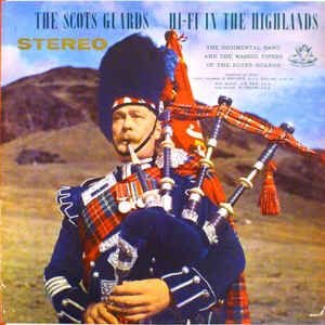 The Regimental Band And The Massed Pipers Of The Scots Guards / The Scots Guards Hi-Fi In The Highlands Volume III - LP (used)