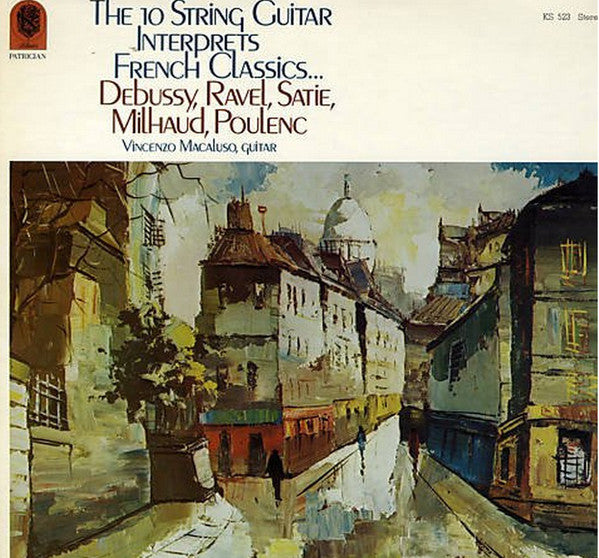 Vincenzo Macaluso, Claude Debussy, Maurice Ravel, Erik Satie, Darius Milhaud, Francis Poulenc ‎/ The 10 String Guitar Interprets French Classics...Debussy, Ravel, Satie, Milhaud, Poulenc - LP Used