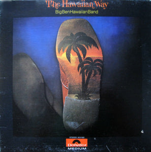 Big Ben Hawaiian Band ‎/ The Hawaiian Way - LP (used)