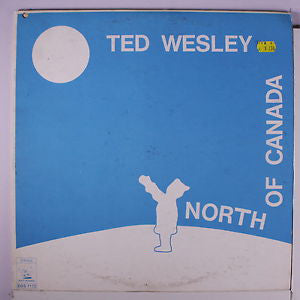 Ted Wesley ‎/ North of Canada - LP (used)