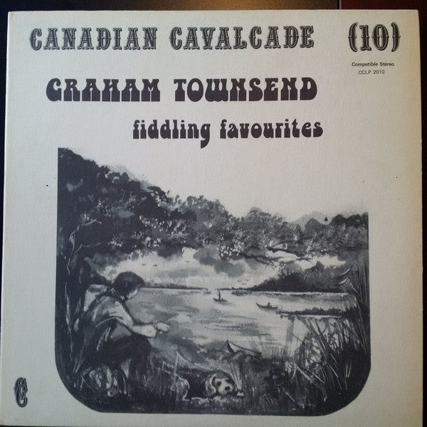 Graham Townsend ‎– Canadian Cavalcade (10) /  Fiddling Favourites - LP (used)