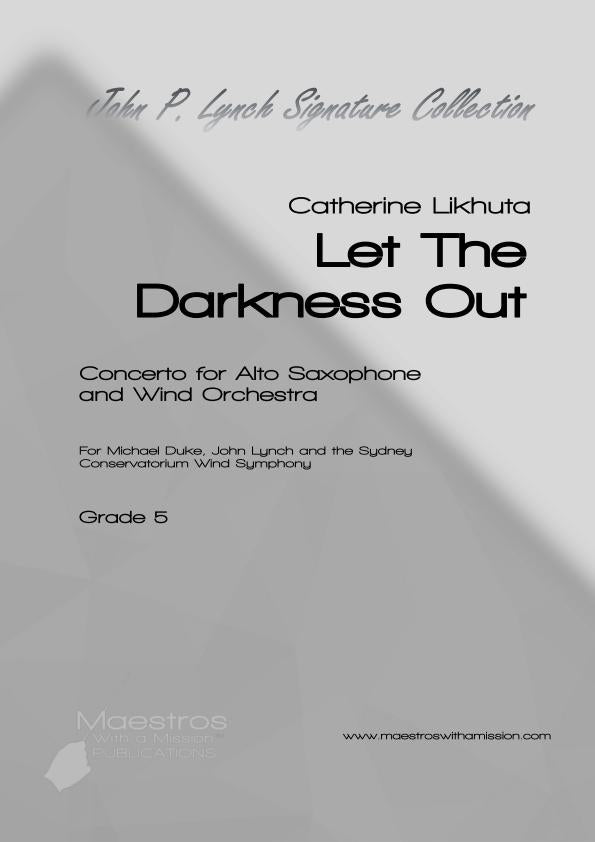 Let The Darkness Out (Score only) Alto Sax Concerto - John P. Lynch Collection