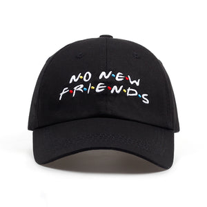 Limited Edition No New Friends Hat - Enhanced Body