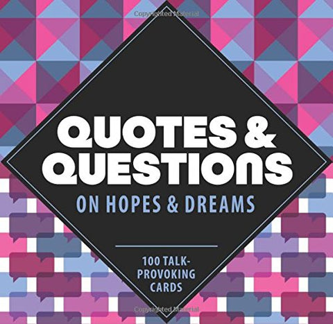 Quotes and Questions on Hopes and Dreams: 100 Talk-Provoking Cards - Let's Talk Coaching
