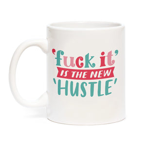 Fuck It Is The New Hustle Mug - Let's Talk Coaching