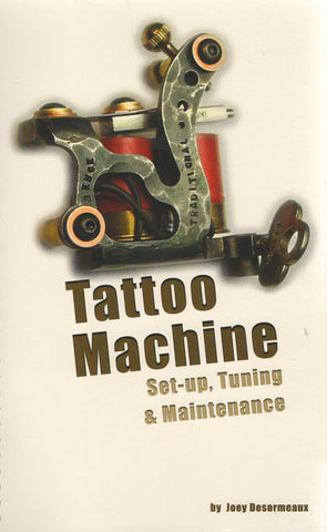 Tattoo Machine Setup, Tuning and Maintenance