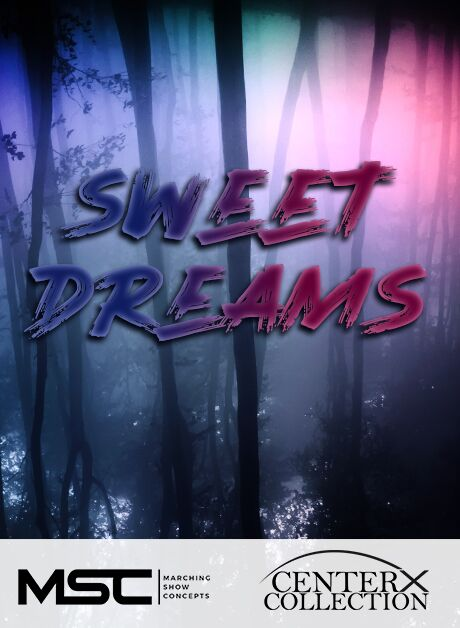 Sweet Dreams (Grade 3) - Marching Show Concepts