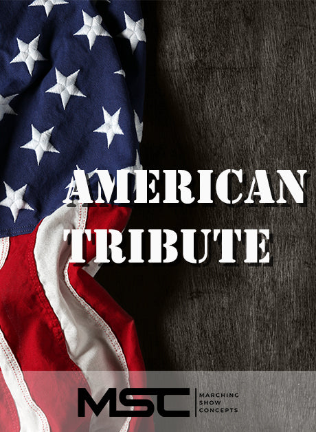 American Tribute (An) (Gr. 2)(6m51s)(34 sets) - Marching Show Concepts