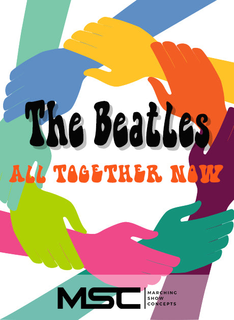 Beatles - All Together Now (Gr. 2)(5m59s)(28 sets) - Marching Show Concepts