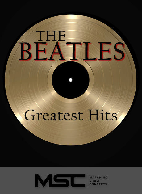 Beatles Greatest Hits (Gr. 1)(6m49s)(15 sets) - Marching Show Concepts
