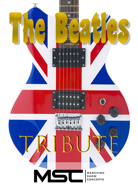 Beatles Tribute (Gr. 2)(7m19s)(14 sets) - Marching Show Concepts
