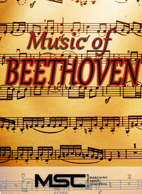 Beethoven (Music of) (Gr. 4)(7m39s)(55 sets) - Marching Show Concepts