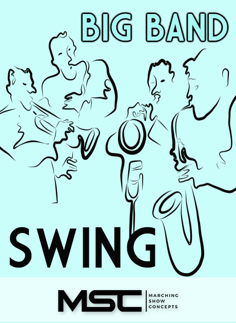 Big Band Swing (Gr  3)(9m09s)(24 sets) – Marching Show Concepts