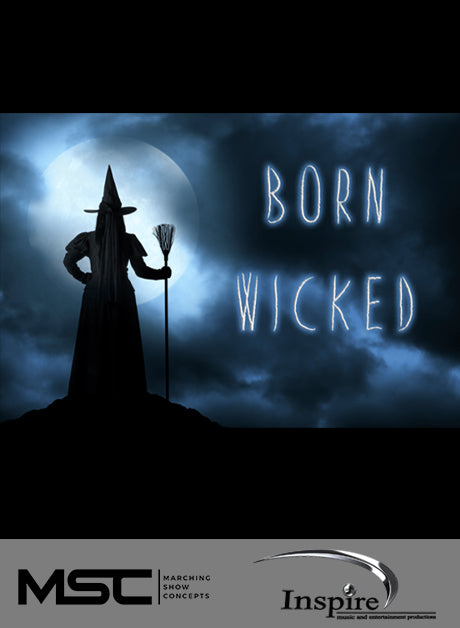 Born Wicked (Grade 3) - Marching Show Concepts
