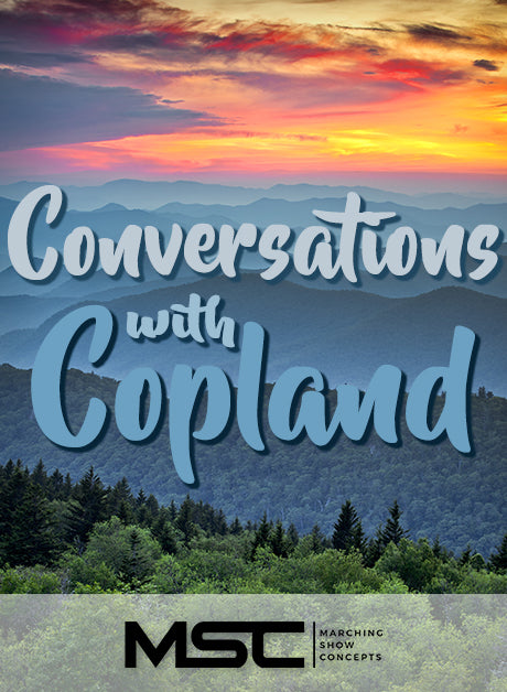 Conversations with Copland (Gr. 4)(7m20s)(56 sets) - Marching Show Concepts