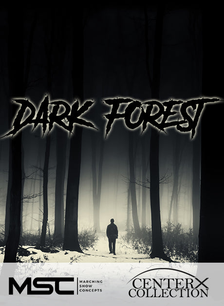 Dark Forest (Grade 3+) - Marching Show Concepts