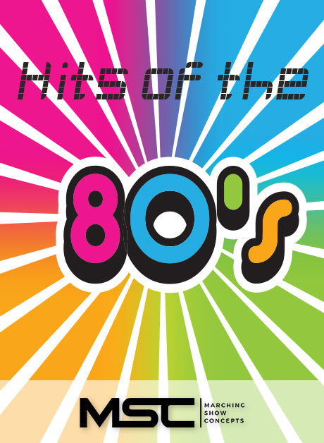 Eighties (Hits of the 80's) (Gr. 3)(6m15s)(27 sets) - Marching Show Concepts
