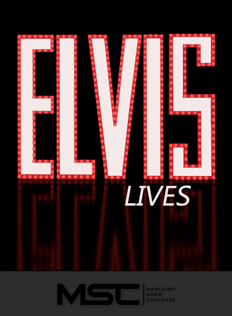 Elvis Lives (Gr. 3)(7m11s)(36 sets) - Marching Show Concepts