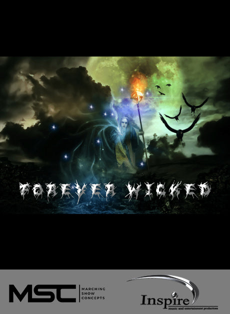 Forever Wicked (Grade 3.5) - Marching Show Concepts