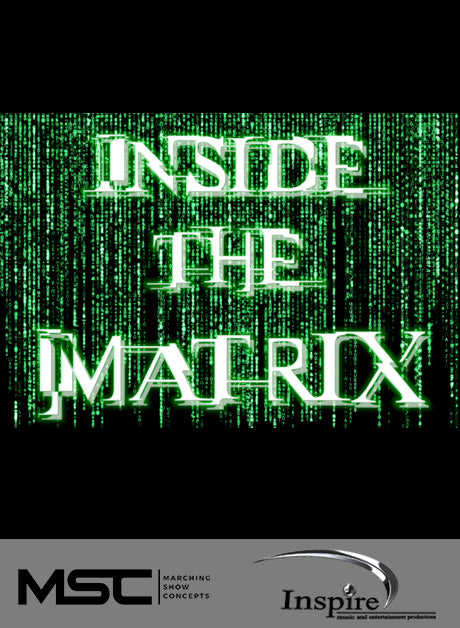Inside the Matrix (Grade 3.5) - Marching Show Concepts
