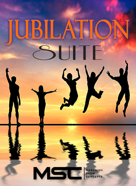 Jubilation Suite (Gr. 5)(8m25s)(56 sets) - Marching Show Concepts