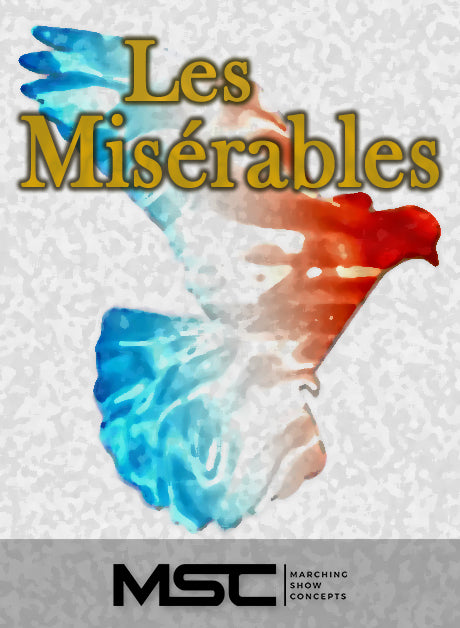 Les Miserables (Gr. 4)(8m32s)(53 sets) - Marching Show Concepts