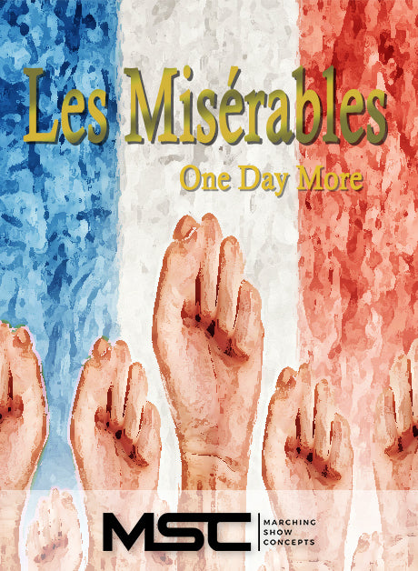Les Miserables: One Day More (Gr. 3)(6m55s)(47 sets) - Marching Show Concepts
