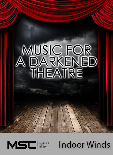 Music For A Darkened Theatre (Indoor Winds) - Marching Show Concepts