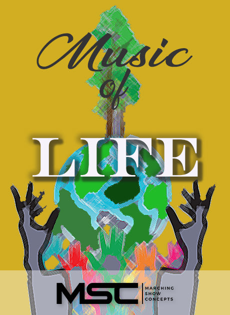 Music of Life (Music of Joseph Curiale) (Gr. 4)(8m28s)(64 sets) - Marching Show Concepts