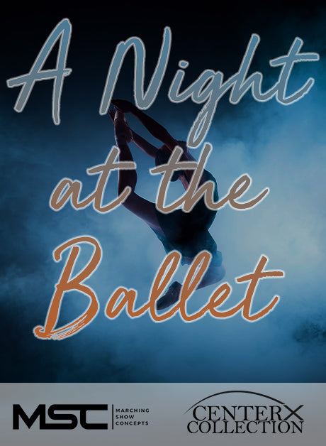 A Night at the Ballet (Grade 4) - Marching Show Concepts