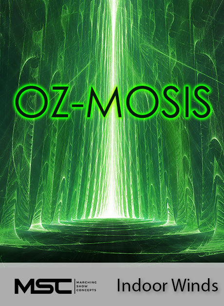 Oz-Mosis (Indoor Winds) - Marching Show Concepts