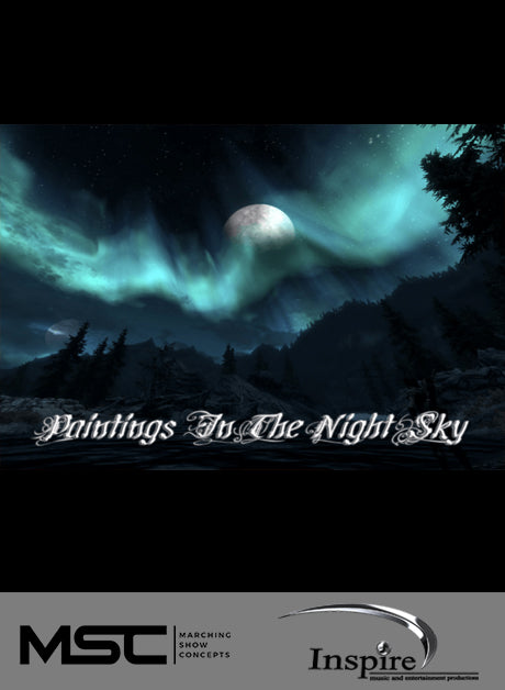 Paintings in the Night Sky (Grade 4) - Marching Show Concepts