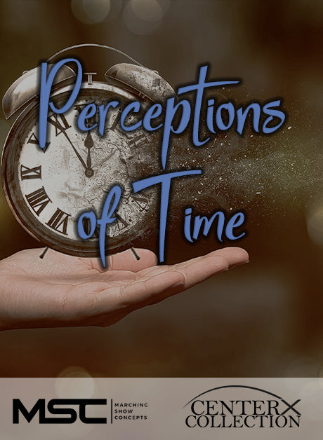 Perceptions of Time (Grade 4) - Marching Show Concepts