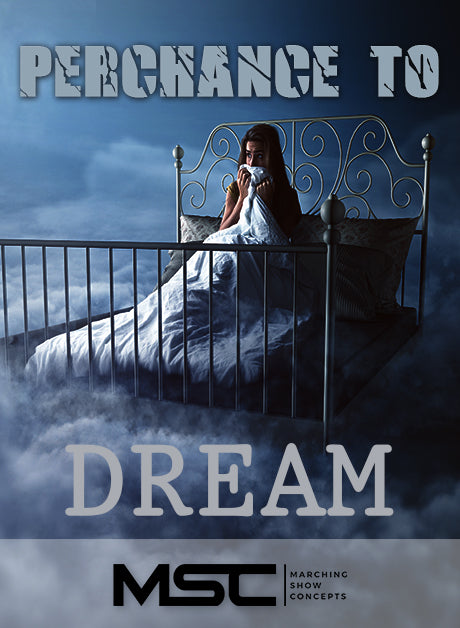 Perchance to Dream (Gr. 3)(6m50s)(44 sets) - Marching Show Concepts