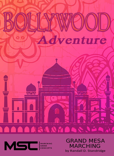 Bollywood Adventure - Marching Show Concepts